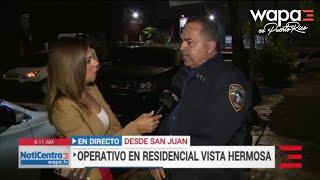 Operativo en el residencial Vista Hermosa ha provocado varios arrestos