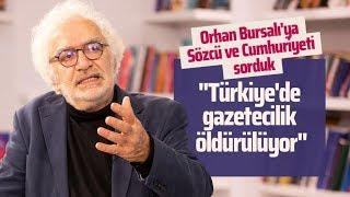 ORHAN BURSALI: TÜRKİYE'DE GAZETECİLİK ÖLDÜRÜLÜYOR! (Gazeteciler-Cuma Obuz)