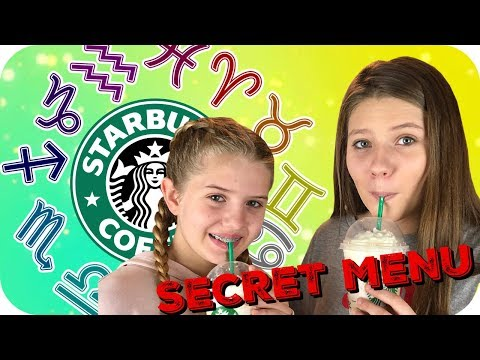 connectYoutube - STARBUCKS SECRET MENU DRINKS ACCORDING TO OUR ZODIAC SIGN    Taylor and Vanessa