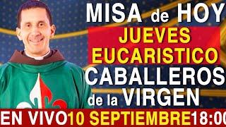 MISA En VIVO - JUEVES EUCARÍSTICO 10 de Septiembre 18:00h Escriba sus intenciones en los comentarios