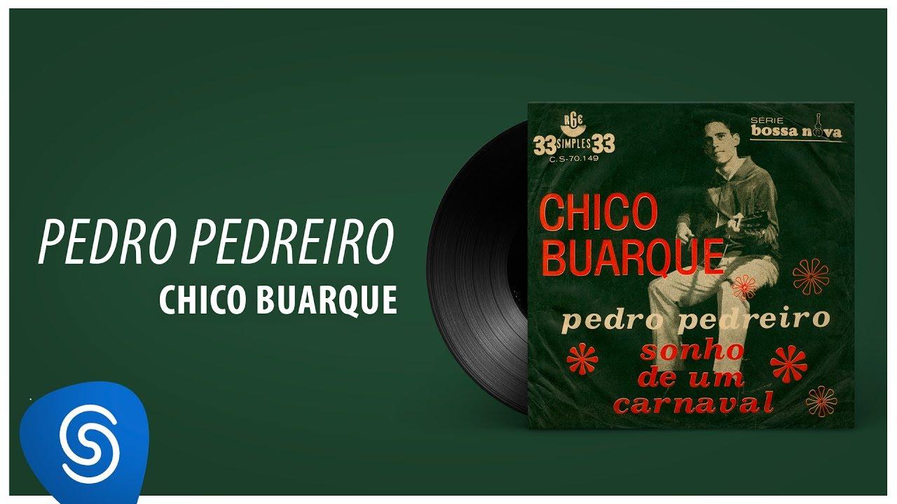 Pedro Pedreiro - Chico Buarque