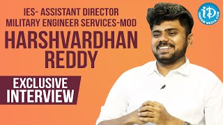 Harshavardhan Reddy (IES)- Assistant Director (Military Engineer Services-MoD) Exclusive Interview - IDREAMMOVIES