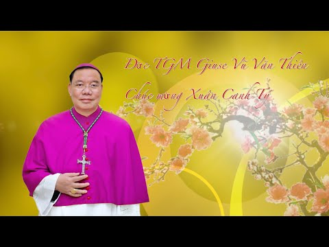Đức Tổng Giám Mục Giuse Vũ Văn Thiên chúc Tết Canh Tý - 2020