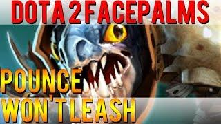 Dota 2 Facepalms - Pounce Won't Leash