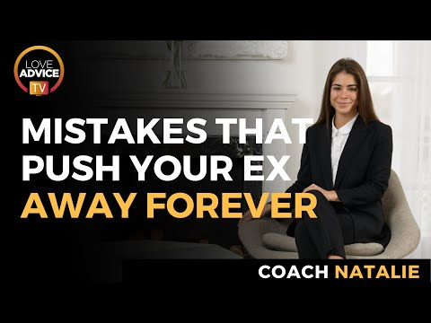 Mistakes That Will Push Your Ex Away Forever