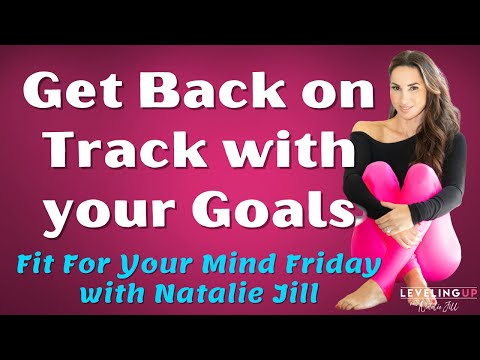 162: Get Back on Track with your Goals
