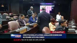 Constitucionalista afirma legislación dominicana no prohíbe voto por correo