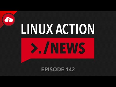 Linux Action News 142