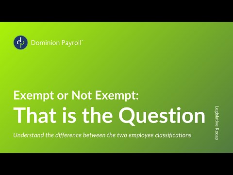 Exempt or Not-Exempt: That is the Question