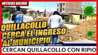 ????ALCALDE DE QUILLACOLLO CERCÓ EL ACCESO AL MUNICIPIO CON RIPIO LAS AVENIDAS POR MEDIDAS CAUTELARES ????