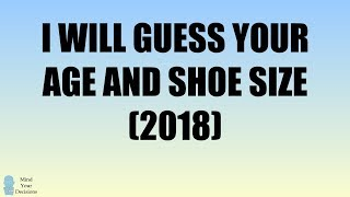 I Will Guess Your Age And Shoe Size (2018)