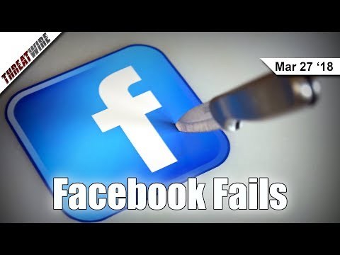 Facebook Fails at Data Protection  - ThreatWire