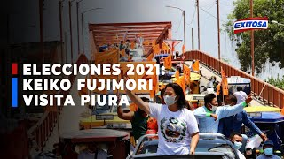 ????????Elecciones 2021: Keiko Fujimori visitará hoy la región de Piura en actividades proselitistas