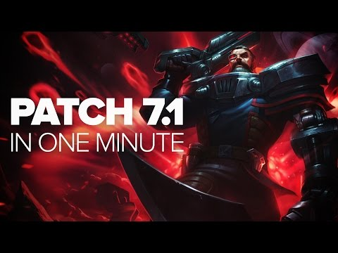 League of Legends Patch 7.1 in a Minute
