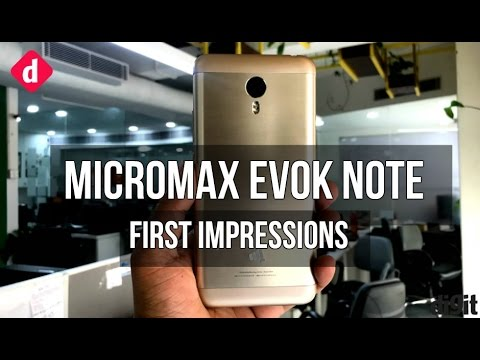 Micromax Evok Note: First Impressions | Digit.in