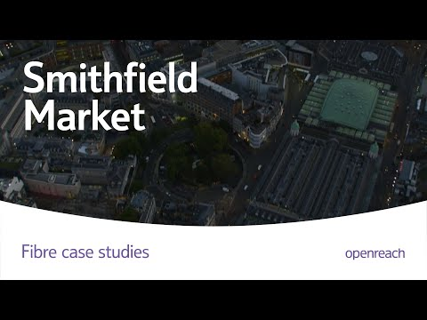Smithfield Market goes ultrafast with full fibre broadband from Openreach
