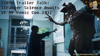 STBYM Trailer Talk: Stranger Science Awaits at NYCC