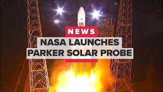 NASA's Parker Solar Probe launches on its way to