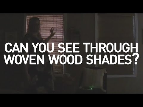Can You See Through Woven Wood Shades?