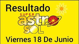 Resultado ASTRO SOL Del Viernes 18 De Junio del 2021