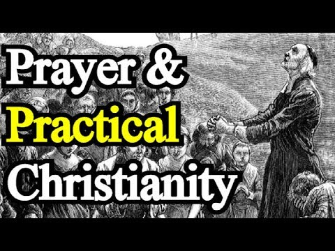 Prayer & Practical Christianity - John Kid (Martyr) Sermon
