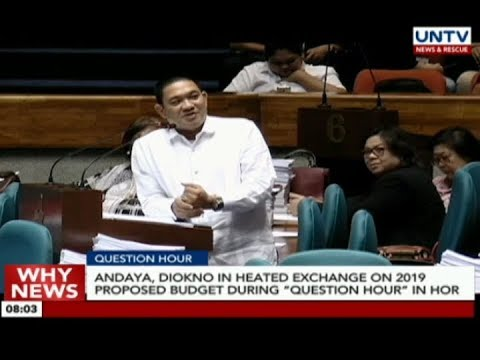 "Andaya, Diokno in heated exchange on 2019 proposed budget during ""question hour"" in HOR"
