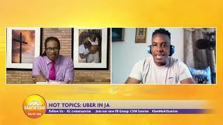 UBER in Jamaica + Clarendon Crash Saga + MP's Seating | Sunrise  | CVMTV