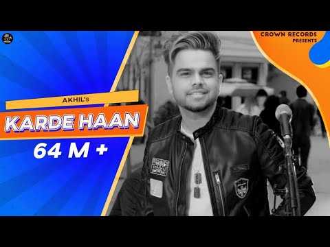 AKHIL-Karde Haan Mp3 Song Download And Video
