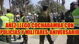 AÑEZ LLEGÓ AL ANIVERSARIO DE COCHABAMBA CON POLICÍAS Y MILITARES