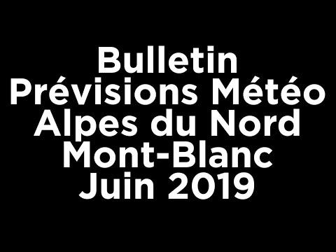 Prévisions bulletin météo à 6 mois sur les Alpes du Nord Mont-Blanc juin 2019