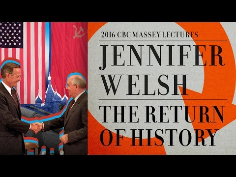 2016 CBC Massey Lectures Part 4: The Return of the Cold War