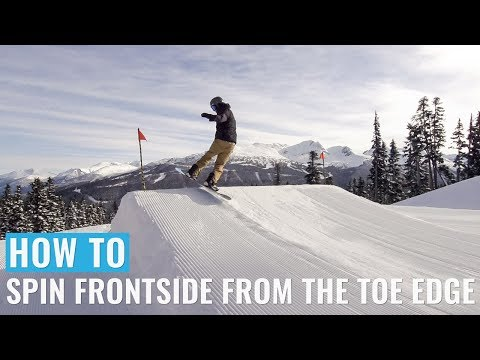 How To Spin Frontside From The Toe Edge On A Snowboard
