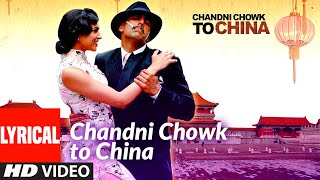 Lyrical: Chandni Chowk To ChinaTitle Track | Akshay Kumar, Deepika Padukone |Shankar  Loy Ehsaan - TSERIES