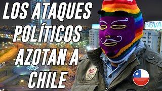 ENCAPUCHADOS  ATACAN a PARTIDOS POLÍTICOS en SANTIAGO de CHILE