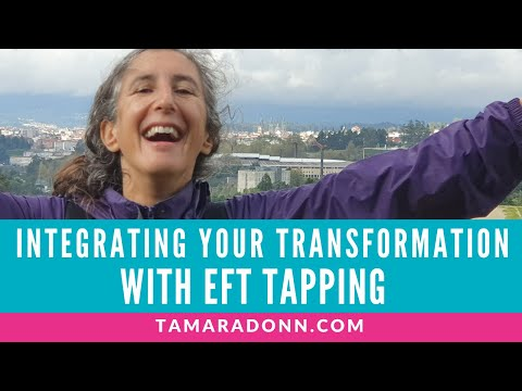 Integrating Your Transformation with EFT Tapping