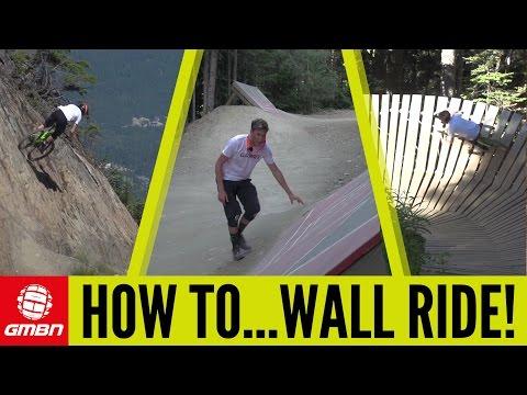 How To Wall Ride | Mountain Bike Skills