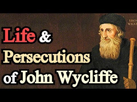 Life and Persecutions of John Wycliffe - Foxe's Book of Martyrs