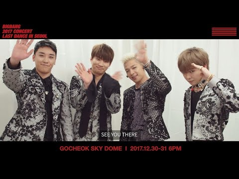 connectYoutube - BIGBANG 2017 CONCERT 'LAST DANCE' IN SEOUL MESSAGE FROM BIGBANG