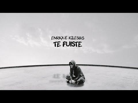 Enrique Iglesias – TE FUISTE (Lyric Video)