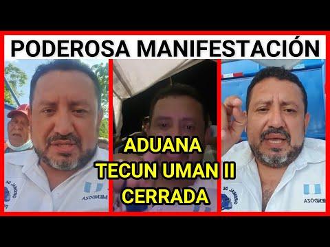 ULTIMA HORA, GUATEMALA RONY MENDOZA EN UN MENSAJE URGENTE, ADUANA TECUN UMAN II