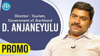 Director - Tourism, Government of Jharkhand Anjaneyulu Dodde Interview Promo   Dil Se With Anjali - IDREAMMOVIES