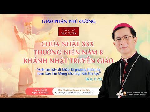 Thánh Lễ Trực Tuyến - Chúa Nhật XXX Thường Niên Năm B - Ngày Khánh Nhật Truyền Giáo Vào ngày 24.10.2021 - Đức Cha Giuse Nguyễn Tấn Tước