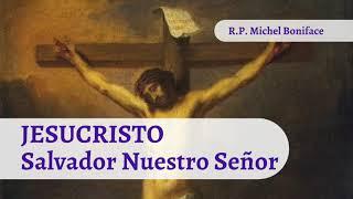 JESUCRISTO Salvador Nuestro Sen?or