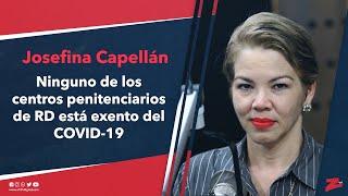Josefina Capellán: ninguno de los centros penitenciarios de RD está exento del COVID-19
