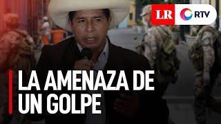 Elecciones 2021: La amenaza de un golpe contra Pedro Castillo