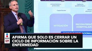 Pandemia sigue en México: López-Gatell tras fin de conferencias covid/ RESUMEN