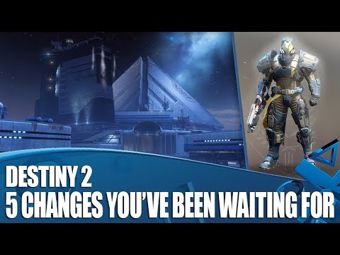 Destiny 2 - 5 Changes You've Been Waiting For