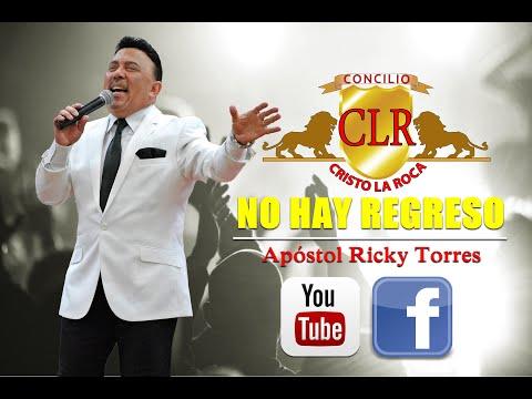 NO HAY REGRESO - Apóstol Ricky Torres