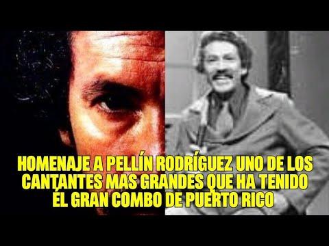 Homenaje a Pellín Rodríguez uno de los cantantes mas grandes que ha tenido él Gran combo