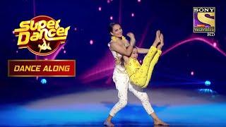 इस Performance ने दिया सबको एक Sweet Message | Super Dancer | Dance Along - SETINDIA